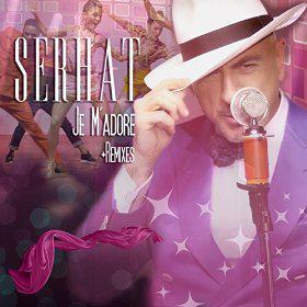 SERHAT - JE M'ADORE